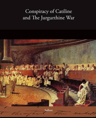 Conspiracy of Catiline and The Jurgurthine War (Paperback)