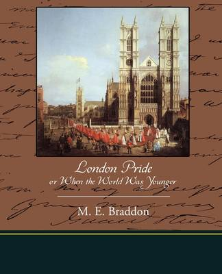 London Pride or When the World Was Younger (Paperback)
