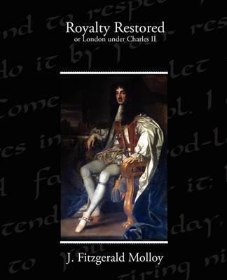 Royalty Restored or London Under Charles II (Paperback)