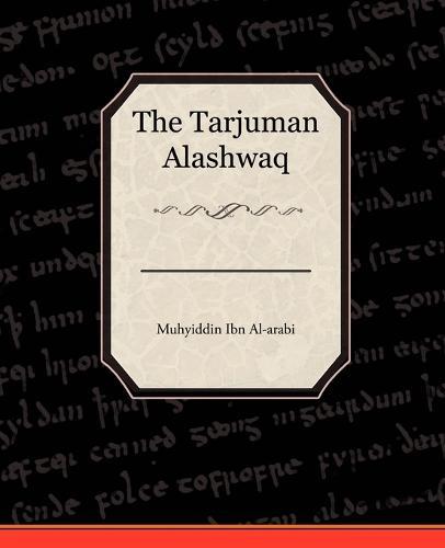 The Tarjuman Alashwaq (Paperback)