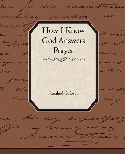 How I Know God Answers Prayer (Paperback)