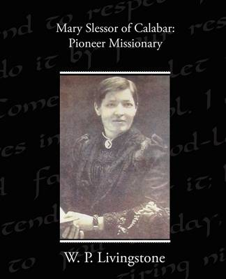Mary Slessor of Calabar: Pioneer Missionary (Paperback)