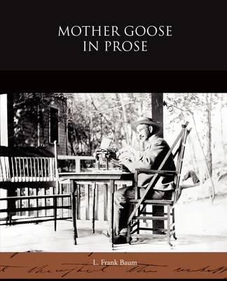 Mother Goose in Prose (Paperback)