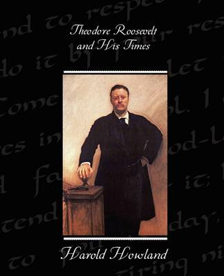 Theodore Roosevelt and His Times (Paperback)