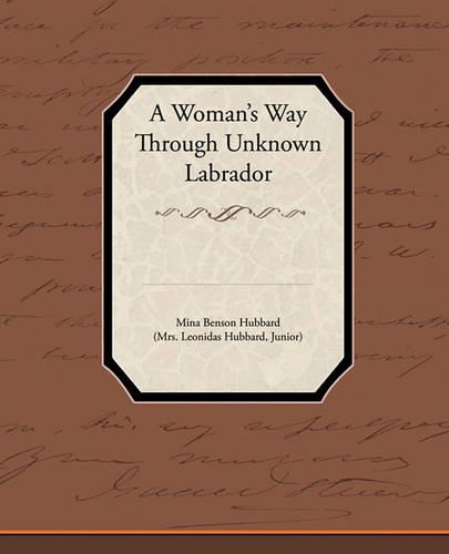 A Woman's Way Through Unknown Labrador (Paperback)