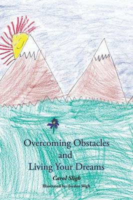 Overcoming Obstacles and Living Your Dreams (Paperback)
