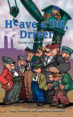 Heave a Bit, Driver: Seven Miles of Laughter (Paperback)