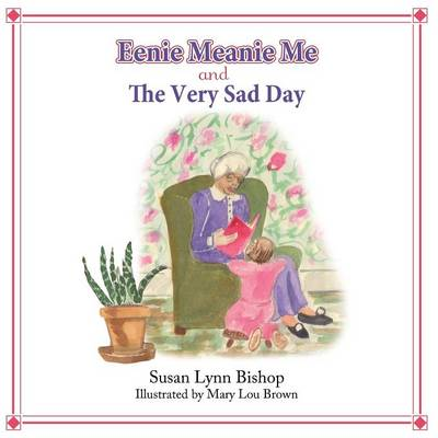 Eenie Meanie Me and the Very Sad Day (Paperback)