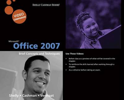 Microsoft Office 2007: Brief Concepts and Techniques, Video Companion