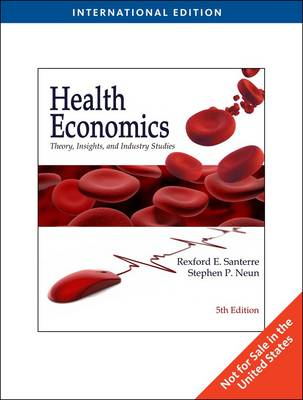Health Economics: Theory, Insights, and Industry Studies