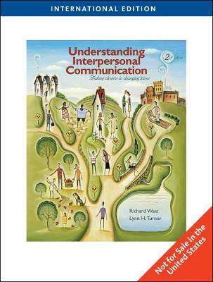 Understanding Interpersonal Communication: Making Choices in Changing Times, International Edition (Paperback)