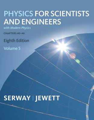 Physics for Scientists and Engineers,Chapters 39-46: v. 5 (Paperback)