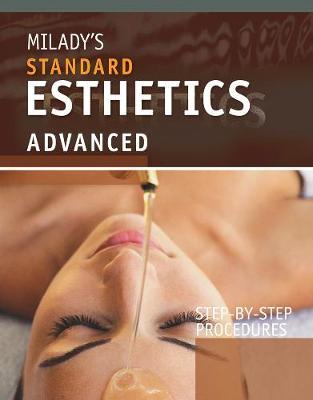 Step-by-Step Procedures for Milady's Standard Esthetics: Advanced (Spiral bound)