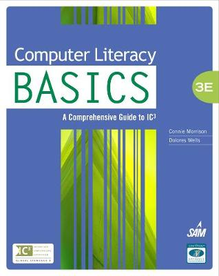 Computer Literacy BASICS: A Comprehensive Guide to IC3 (Hardback)