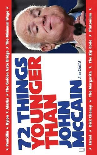 72 Things Younger Than John McCain (Paperback)