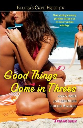 Good Things Come in Threes - Ellora's Cave Presents... (Paperback)