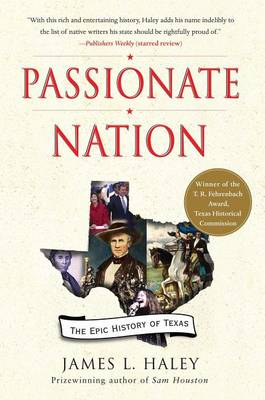 Passionate Nation: The Epic History of Texas (Paperback)