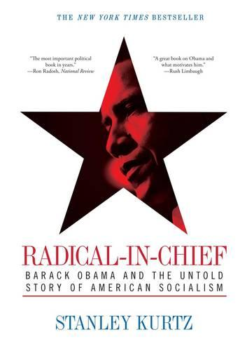Radical-in-Chief: Barack Obama and the Untold Story of American Socialism (Paperback)