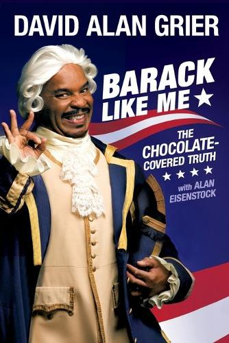 Barack Like Me: The Chocolate-Covered Truth (Paperback)