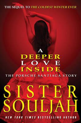 A Deeper Love Inside: The Porsche Santiaga Story (Hardback)