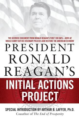 President Ronald Reagan's Initial Actions Project (Paperback)