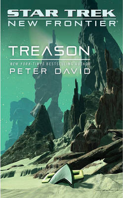 Star Trek: New Frontier: Treason - Star Trek: The Next Generation (Paperback)