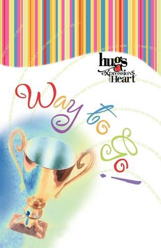 Hugs Expressions: Way to Go! - Hugs Expressions (Paperback)