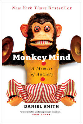 Monkey Mind: A Memoir of Anxiety (Paperback)