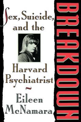 BREAKDOWN: SEX, SUICIDE AND THE HARVARD PSYCHIATRI (Paperback)