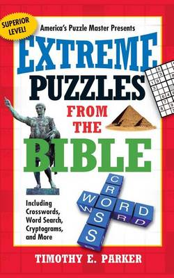 Extreme Puzzles from the Bible: Including Crosswords, Word Search, Cryptograms, and More (Paperback)