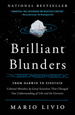 Brilliant Blunders: From Darwin to Einstein - Colossal Mistakes by Great Scientists That Changed Our Understanding of Life and the Universe (Paperback)