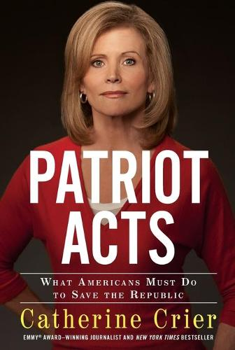 Patriot Acts: What Americans Must Do to Save the Republic (Paperback)