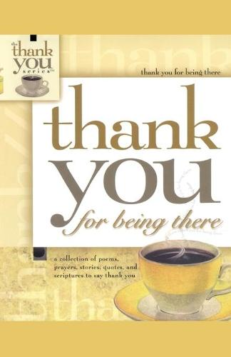 Thank You for Being There (Paperback)