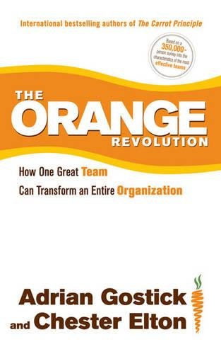 The Orange Revolution: How One Great Team Can Transform an Entire Organization (Paperback)