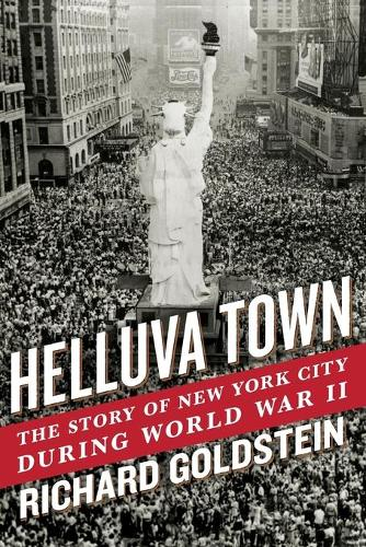 Helluva Town: The Story of New York City During World War II (Paperback)