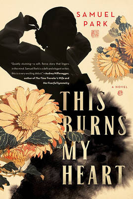This Burns My Heart: A Novel (Hardback)