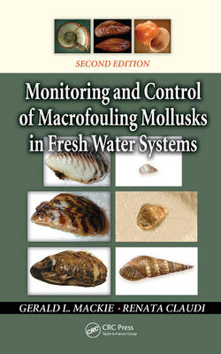 Monitoring and Control of Macrofouling Mollusks in Fresh Water Systems, Second Edition (Hardback)