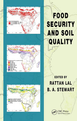 Food Security and Soil Quality - Advances in Soil Science (Hardback)