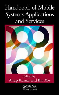 Handbook of Mobile Systems Applications and Services - Mobile Services and Systems (Hardback)