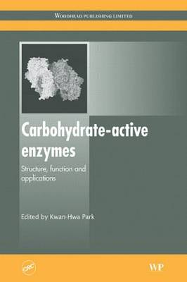 Carbohydrate-Active Enzymes: Structure, Function and Applications (Hardback)