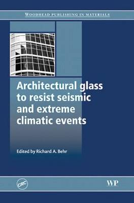 Architectural Glass to Resist Seismic and Extreme Climatic Events (Hardback)