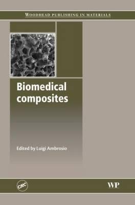 Biomedical Composites (Hardback)