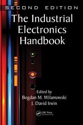 The Industrial Electronics Handbook - Five Volume Set - Electrical Engineering Handbook (Hardback)