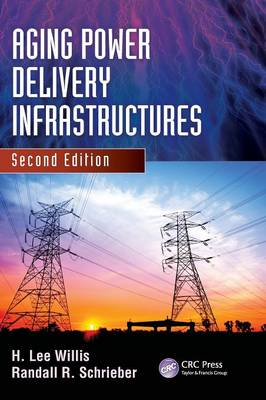 Aging Power Delivery Infrastructures - Power Engineering Willis (Hardback)