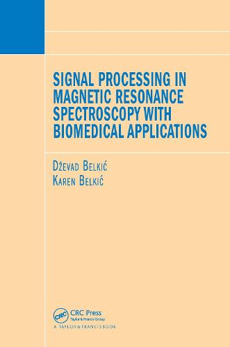 Signal Processing in Magnetic Resonance Spectroscopy with Biomedical Applications (Hardback)