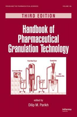 Handbook of Pharmaceutical Granulation Technology, Third Edition - Drugs and the Pharmaceutical Sciences (Hardback)