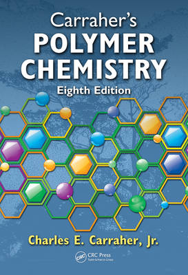 Carraher's Polymer Chemistry (Hardback)