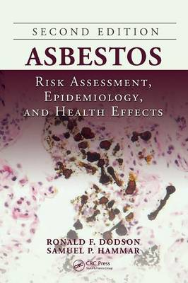 Asbestos: Risk Assessment, Epidemiology, and Health Effects, Second Edition (Hardback)