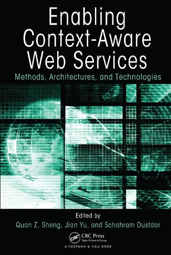 Enabling Context-Aware Web Services: Methods, Architectures, and Technologies (Hardback)
