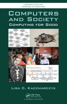Computers and Society: Computing for Good - Chapman & Hall/CRC Textbooks in Computing (Paperback)
